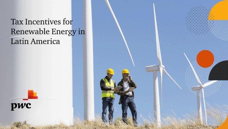 pwc-quiere-compartir-su-publicacion-sobre-incentivos-fiscales-para-energias-renovables-en-latinoamerica.jpg